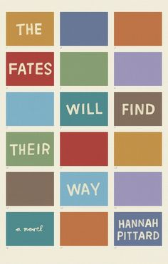 The Fates Will Find Their Way -Hannah Pittard