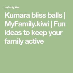 Kumara bliss balls | MyFamily.kiwi | Fun ideas to keep your family active