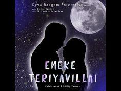 Official Lyric video of 'Eneke Teriyavillai' by Kalaivaanan and Dhilip Varman. - YouTube Best Love Songs, Lyrics, Celestial, Youtube, Movies, Movie Posters, Films, Film Poster, Song Lyrics