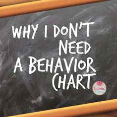 My Teacher Friend: Why I Don't Need a Behavior Chart