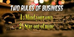 2 rules of business: Mind your own Stay out of mine. Mind Your Own Business Quotes, Minding Your Own Business, Business Photos, Photo Quotes, Mindfulness, Inspirational Quotes, Sayings, Quote Pictures, Life Coach Quotes
