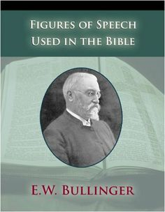 Figures Of Speech Used in the Bible by E. W. Bullinger. $6.88