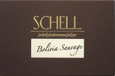 Schell Schokolade 'Bolivia Sauvage'