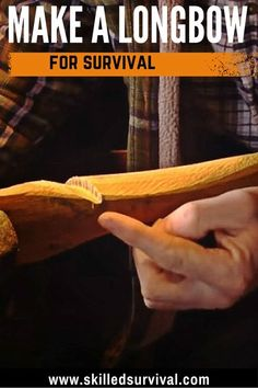 Learn How To Make A Longbow In This Step By Step Guide. Making A Long Bow Is An Excellent Skill For All Survivalists To Learn.