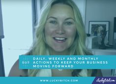 Daily, Weekly and Monthly Actions To Keep Your Business Moving Forward