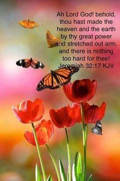 Jeremiah 32:17 (KJV)