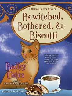 Bewitched, Bothered, and Biscotti (A Magical Bakery Mystery by Bailey Cates Books To Buy, Books To Read, Cozy Mysteries, Mystery Books, Fiction Books, Love Book, Book Quotes, Bestselling Author, Audio Books