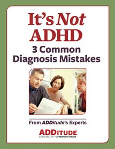 Doctors sometimes diagnose ADHD too quickly, or without considering all of the symptoms. Here's what you need to know to avoid a mistaken diagnosis.