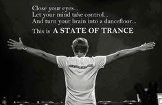 Close your eyes. Trance Music, Dj Music, Music Is Life, A State Of Trance, Best Dj, Armin Van Buuren, Close Your Eyes, Life Goals, Edm