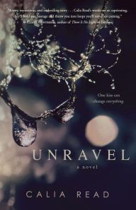 Unravel: A Novel by Calia Read | Paperback