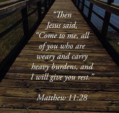 Matthew 11 28, Heavy Burden, Jesus Quotes, Christianity, Sayings, Lyrics, Jesus Christ Quotes, Quotations, Idioms