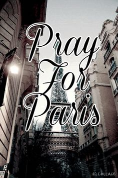 #PrayForParis   My prayers will go out to those living in Paris