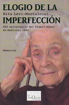 """Apasionado balance de una trayectoria profesional y vital coronada con el Premio Nobel de Medicina, """"Elogio de la imperfección"""" narra una odisea, la protagonizada por #RitaLeviMontalcini a lo largo de un siglo."""