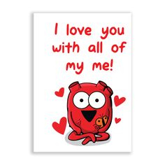 """Heart """"I love you with all of my me!"""" Greeting Card – The Official Awkward Yeti Store - theAwkwardStore.com"""