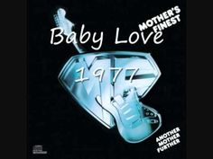 Mother's Finest - Baby Love