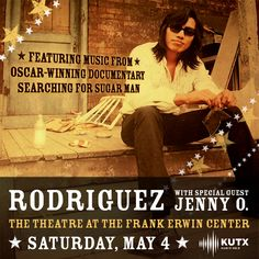 Rodriguez, aka Sugar Man, & Jenny O will perform at The Theatre @ The Frank Erwin Center, Sat., May 4. Enter to win tix from TODO Austin at http://todoaustin.com/win-tix-to-rodriguez-with-jenny-o/