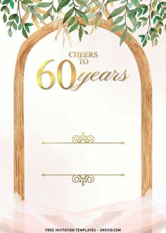 Download Now 7+ Simple And Elegant Cheers To 60 Years Invitation Templates With Vines The greenery (of all kinds) can make variety of arrangements dance, shimmer and help move all the attention to them. Thus, it makes them work extremely well either as home or even party décor. ...
