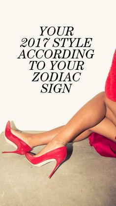 Spring 2017 Style Ideas Based On Your Zodiac Sign: Should you play with bright colors, edgy touches, or unexpected silhouettes? It's all in yourhoroscope. Make sure to read for both your sun and rising sign for best results. -- High Red Heels |  coveteur.com