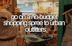 go on a no-budget shopping spree to urban outfitters
