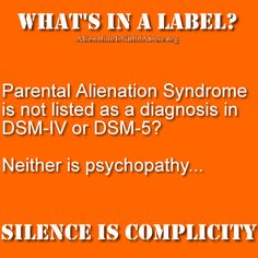 Parental Alienation Syndrome is not listed in DSM-IV or Neither is psychopathy. In my opinion it is way worse. Dsm Iv, Dad Of The Year, Fathers Rights, Parent Contact, Child Custody, Step Parenting, Narcissistic Sociopath, Anti Bullying, Abusive Relationship
