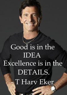 Twitter / T_Harv_Eker: Good is in the idea... ...