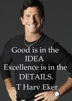 Twitter / T_Harv_Eker: Good is in the idea... ...