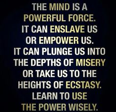 the mind...powerful...deadly or delightful