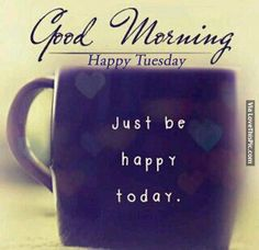 25+ Best Ideas about Happy Tuesday Quotes on Pinterest   Happy ...