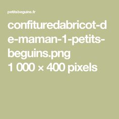 confituredabricot-de-maman-1-petits-beguins.png 1000×400 pixels