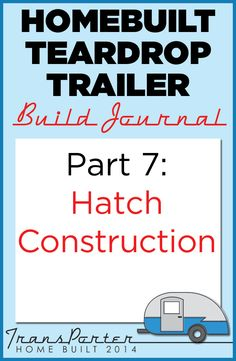 Part 7 of our #homebuilt #teardroptrailer construction. Building and attaching the rear hatch. #TransPorter
