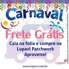 A Lupavi Patchwork está em ritmo de carnaval!!!  Nos dias de folia Frete Grátis para todo o Brasil, aproveite!!!  ************* F R E TE - G R Á T I S ************  #LupaviPatchwork #Artesanato #Customizado #Personalizado #Patchwork #Carnaval #Folia #Promocao #FreteGratis #Frete #Gratis #Especial #Infantil #Mesa #Moda #Pet #Utilidades #ProntaEntrega #Entrega #CarnavalLupavi #Lupavi www.lupavi.com.br