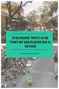 Mit dem Sleeper Bus durch Vietnam - ich gebe dir 10 ultimative Tipps, damit deine Reise noch angenehmer wird.