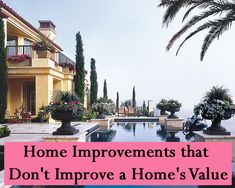 Not all #homeimprovement #projects will add value to your #home. Before you start, check out these improvements to avoid.