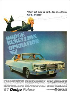 "1967 Dodge Polara Ad: ""Don't get hung up in the low-priced field. Go '67 Polara!"" - http://wildaboutcarsonline.com/"