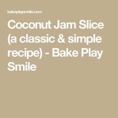 Coconut Jam Slice (a classic & simple recipe) - Bake Play Smile