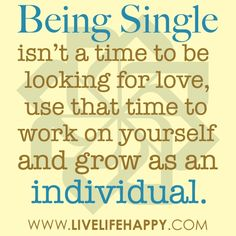 """I try... but ... you can (or should) only find love if you are single. It should read more like """"being heartbroken"""" or """"being newly single"""" ... just saying is all :)"""
