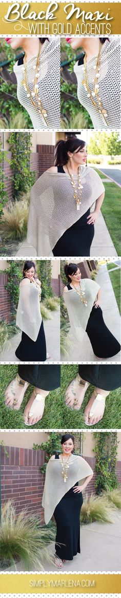 Happy Friday everyone! Today's Fashion Friday outfit shows how to wear a black maxi with a cool gold shawl and funky gold jewelry that looks fun yet classy.
