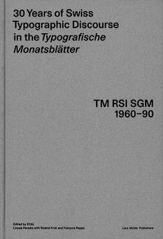 30 Years of Swiss Typographic Discourse in the Typographische Monatsblätter – TM 1960-90