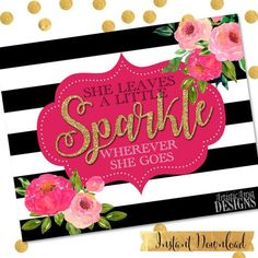 "Kate Spade Inspired DIY Printable 8x10 Sign - ""She Leaves a Little Sparkle Wherever She Goes"" by ArtisticAnyaDesigns on Etsy"