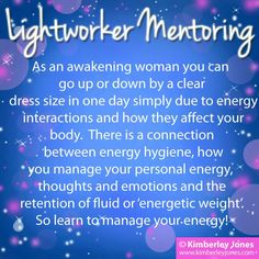 LIGHTWORKER MENTORING: Energy is contagious and if you are an empath or intuitive your body size may fluctuate wildly according to the energies you are exposed to. Learn how to cleanse your energy and to discharge what is not yours. TOP TIP: Breathe into your lower belly and sink into your legs and feet whenever around other people, feeling your connection to Mother Earth beneath you - Love, Kimberley ♥  www.kimberleyjones.com