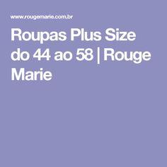 Roupas Plus Size do 44 ao 58 | Rouge Marie