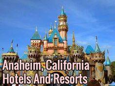 Anaheim, California Hotels And Resorts - via www.MyFamilyTravels.com  #Disney