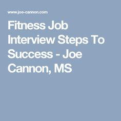Fitness Job Interview Steps To Success - Joe Cannon, MS