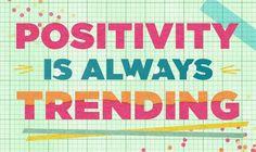 Positivity is always trending.