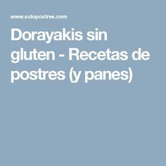 Dorayakis sin gluten - Recetas de postres (y panes)