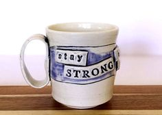 Stay Strong  Stay Positive  Stay Focused  Motivational Cup