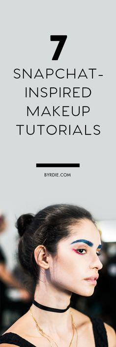 The best Snapchat-inspired makeup tutorials