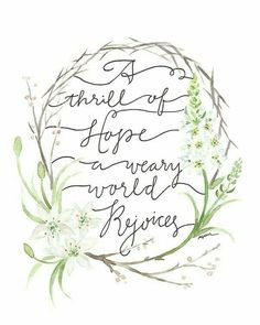 A thrill of hope, a weary world rejoices. rejoice in our savior. Merry Little Christmas, Christmas Love, All Things Christmas, Christmas Holidays, Christmas Crafts, Christmas Decorations, Xmas, Country Christmas, Christmas Ideas