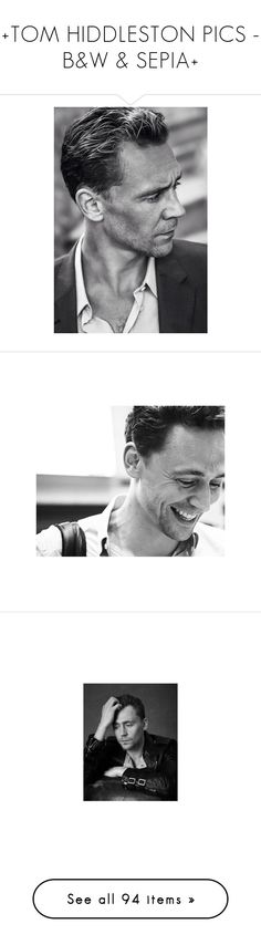 """""""+TOM HIDDLESTON PICS - B&W & SEPIA+"""" by fromdistantshores ❤ liked on Polyvore featuring people, tom hiddleston, pictures, men, tom, hiddleston, guys, home, home decor and black and white"""