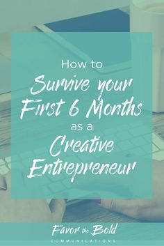 How to start a creative business.  [Communication, Business & Life Hacks for Creative Entrepreneurs from Favor the Bold Communications]